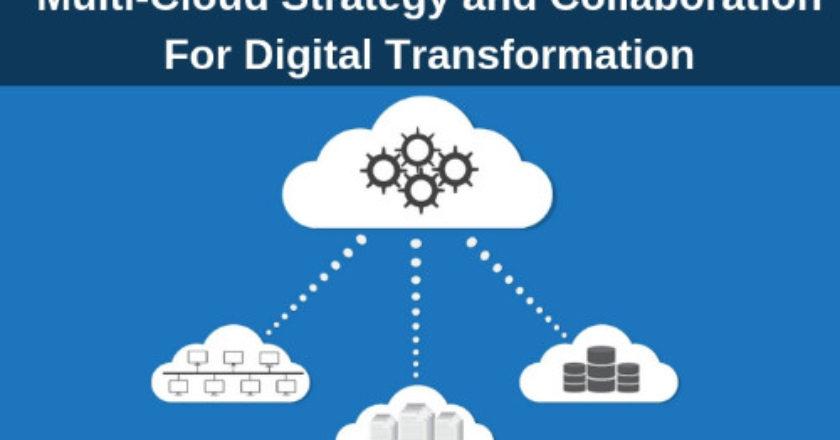 multi-cloud strategy, benefits of a multi-cloud strategy, benefits of a multi-cloud, multi-cloud strategy collaboration, digital transformation