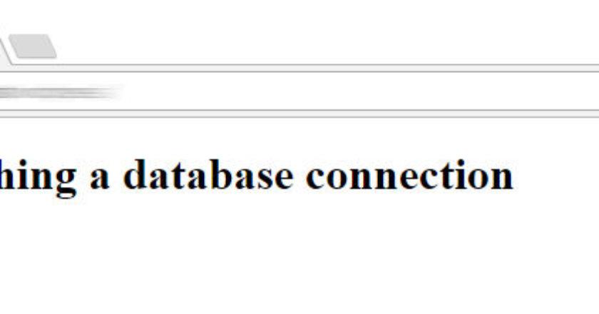 Error in establishing a database connection, error in establishing a database, establishing a database connection, database Error, database connection