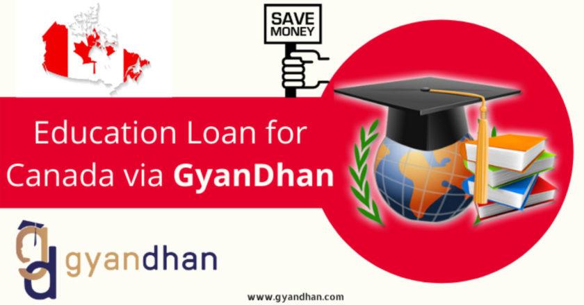 education loan, education loans, Student loan, GyanDhan, Study In Canada