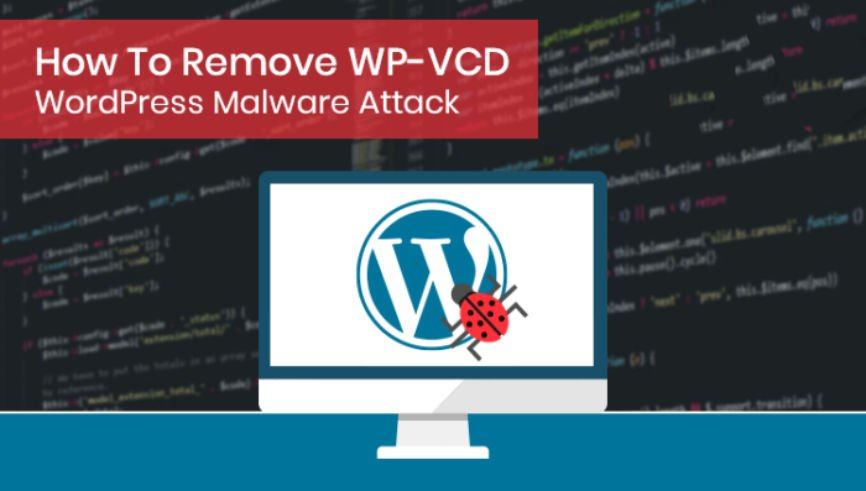 WP VCD malware, protect against WP VCD Malware, infected by WP VCD malware, Getting rid of malware, how to remove wp vcd malware