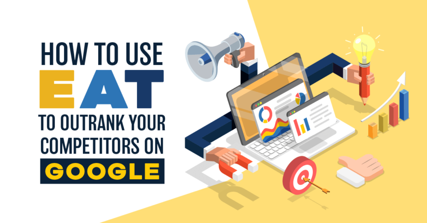 Use EAT to Outrank Your Competitors, Google algorithm, What is eat, adding facts to content, adding statistics to content